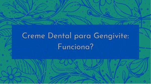 sdgrr Creme Dental para Gengivite: Funciona?