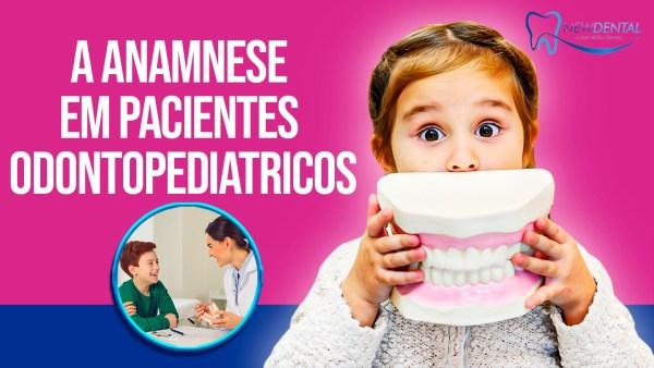 A Anamnese em pacientes odontopediátricos