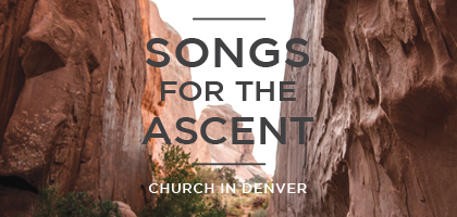 Songs for the Ascent, Part 5 – Psalm 131