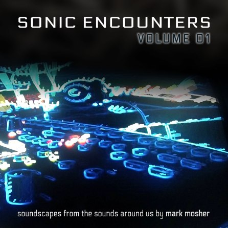 Sonic Encounters Volume 01 - Cinematic Ambient Soundscapes