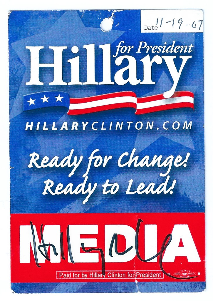 My autogrpahed Hillary Clinton Media pass. I found her to be friendly, intelligent and she had her head around some foreign policy questions regarding Australia. Strangely, her form on that score in later years would drop well below par.