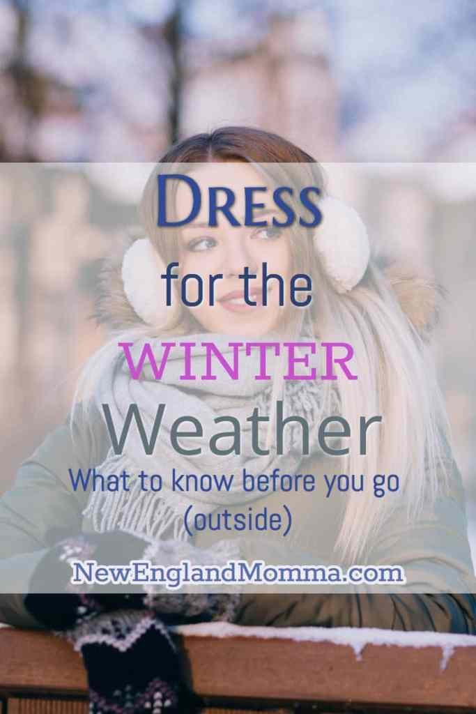 New England weather in one day can be mild and then cold & bitter the next. Learn how to dress in New England during the winter.