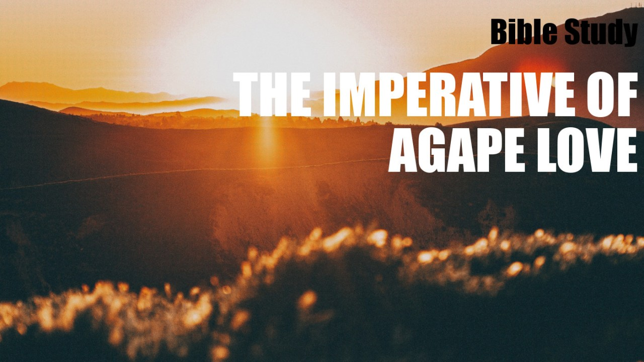 Agape Love Bible Study