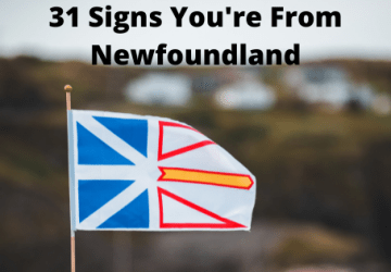 31 Signs You're From Newfoundland