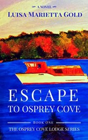 Book 1 of the Osprey Cove Lodge Series by Luisa Marietta Gold