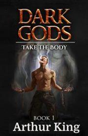 Dark Gods Book 1 by Arthur King