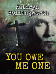 You Owe Me One by Kathryn Hollingworth