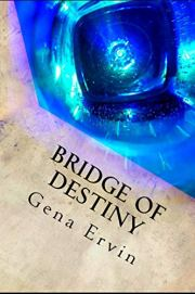 Bridge of Destiny by Gena Ervin