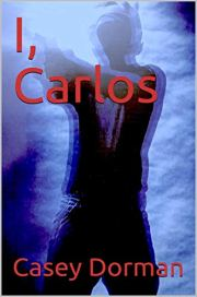 I, Carlos by Casey Dorman