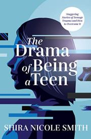 The Drama of Being A Teen
