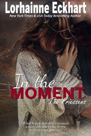 In the Moment The Friessens Book 9