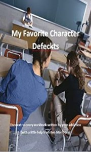 My Favorite Character Defects by Ken Montrose