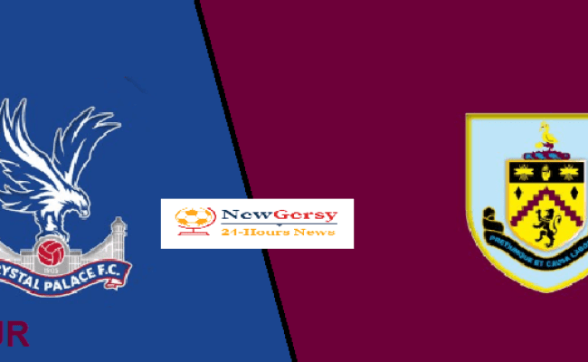 Crystal Palace Vs Burnley Live Premier League Preview