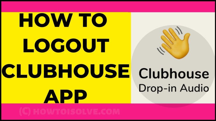 Log Out From Clubhouse App