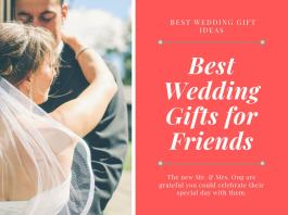 Best Wedding Gifts for Friends