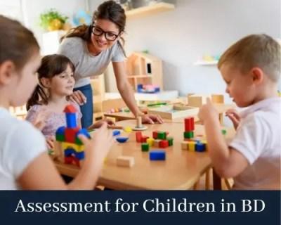 Assessment for Children in BD