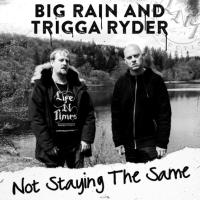 EP Review: Not Staying The Same - Big Rain & Trigga Ryder