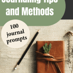 """Image of Leather Journal and black pencil on burlap. Green bubble with white text """"Journaling Tips and Methods"""". pink circle with text in black """"100 journal prompts"""""""