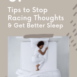 brown background with taped on photo of woman laying in bed sleeping. The number six and words tips to stop racing thoughts and get better sleep just above photo