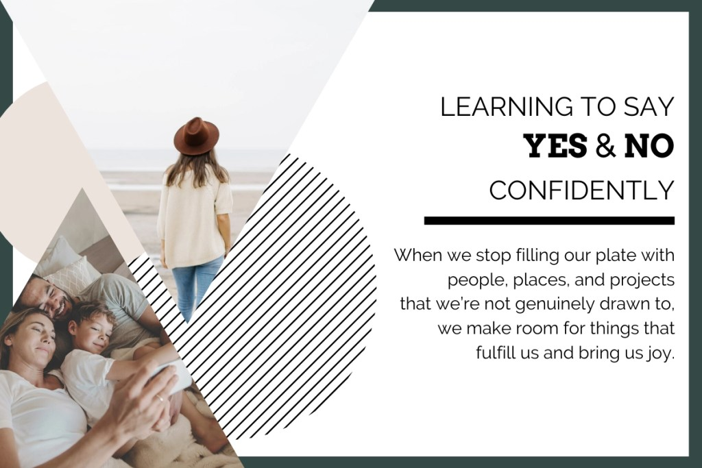 """Setting Healthy Boundaries blog header. White background with dark green border. On the left side there are two triangle images. One of a woman facing away looking out at the ocean, wearing a cream sweater and brown hat. The other image of a mom and dad laying in bed cuddling their young child. The test in black: """"Learning to say yes and no confidently. When we stop filling our plate with people, places, and projects that we're not genuinely drawn to, we make room for the things that fulfill us and bring us joy."""""""