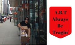 <center><b>A.B.T. Always Be Tragin&#8217;: Learn About Our Big Score In NYC</b></center>