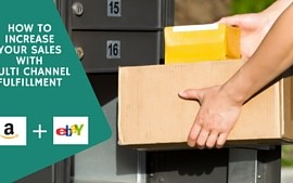 <b><center>How To Increase Your Sales With Multi Channel Fulfillment</center></b>