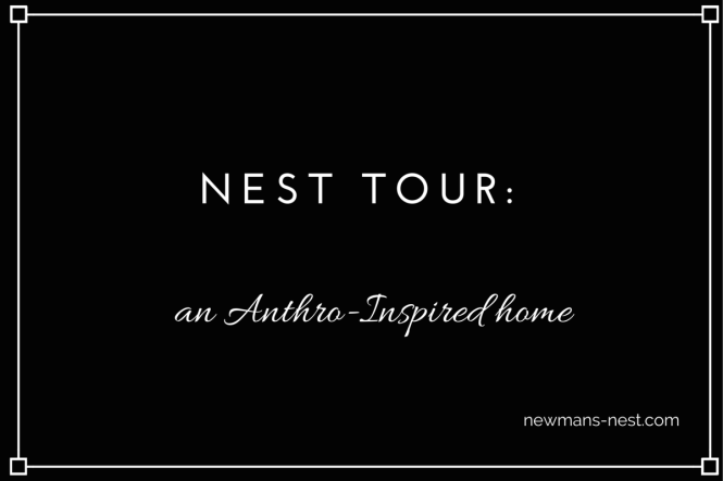 anthropologie styled home, home tour, interior design