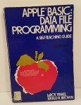 Apple BASIC: Data File Programming by LeRoy Finkel and Jerald R. Brown