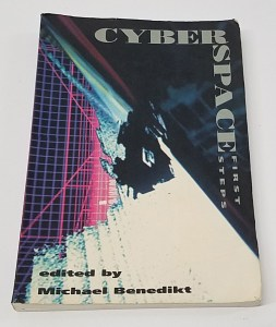 Cyberspace: First Steps Edited by Michael Benedikt