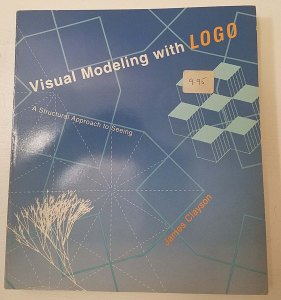 Visual Modeling with LOGO: A Structural Approach to Seeing by James L. Clayson