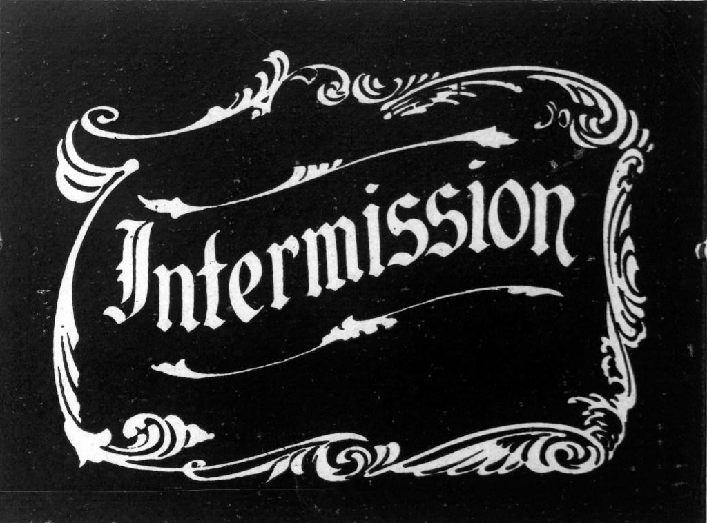 Intermission Title Card
