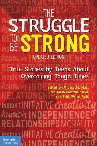 Cover image for The Struggle to be Strong: True Stories by Teens About Overcoming Tough Times by Al Desetta