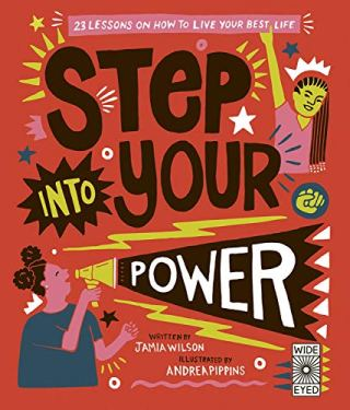 Book cover image for Step Into Your Power by Jamia Wilson and Andrea Pippins