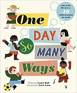 Book cover image for One Day So Many Ways by Laura Hall and Loris Lora
