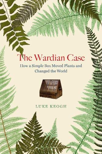 Keogh, The Wardian Case