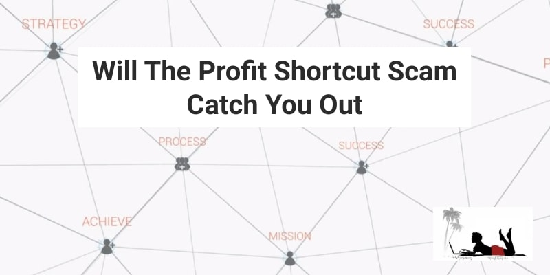 Will The Profit Shortcut Scam Catch You Out: Be Aware!