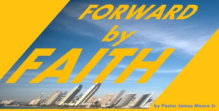 FORWARD BY FAITH