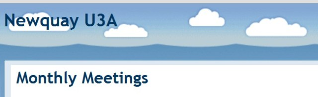 Newquay U3A Monthly Meetings