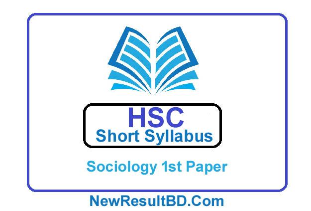 HSC Sociology 1st Paper New Short Syllabus 2021 (এইচএসসি সমাজবিজ্ঞান ১ম পত্র সিলেবাস)