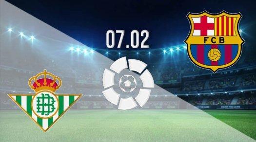 Real Betis vs Barcelona Prediction: La Liga Match | 07.02 ...