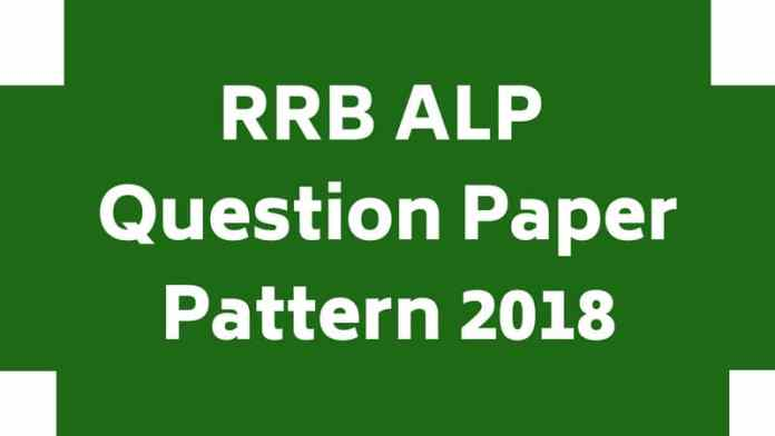 RRB ALP Question Paper Pattern 2018