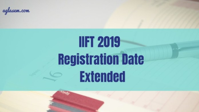 IIFT 2019 Registration Dates Extended