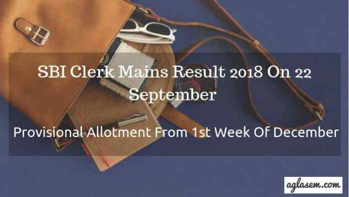 SBI-Clerk-Mains-Result-2018-On-22-September-Provisional-Allotment-From-1st-Week-Of-December