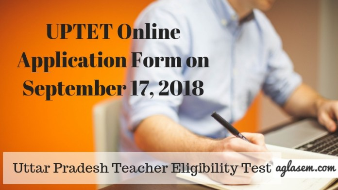 UPTET Online application forms on September 17 2018