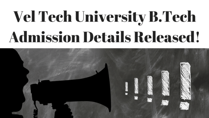Vel Tech University Has Released B.Tech Application Forms