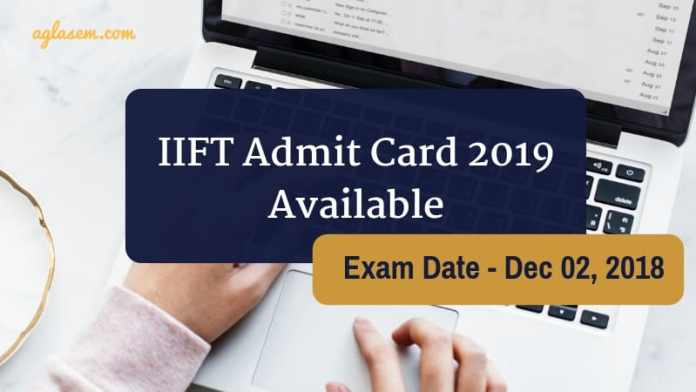 IIFT Admit Card 2019 Available