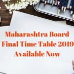 Maharashtra Board Final Time Table 2019 Available Now-min