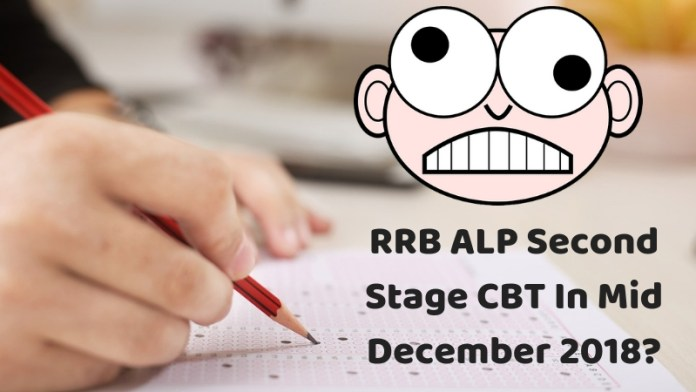 RRB ALP Second Stage CBT In Mid December 2018_