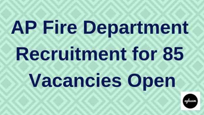 AP Fire Department Recruitment 2019 Aglasem