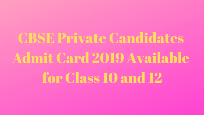 CBSE Private Candidates Admit Card 2019 Available for Class 10 and 12